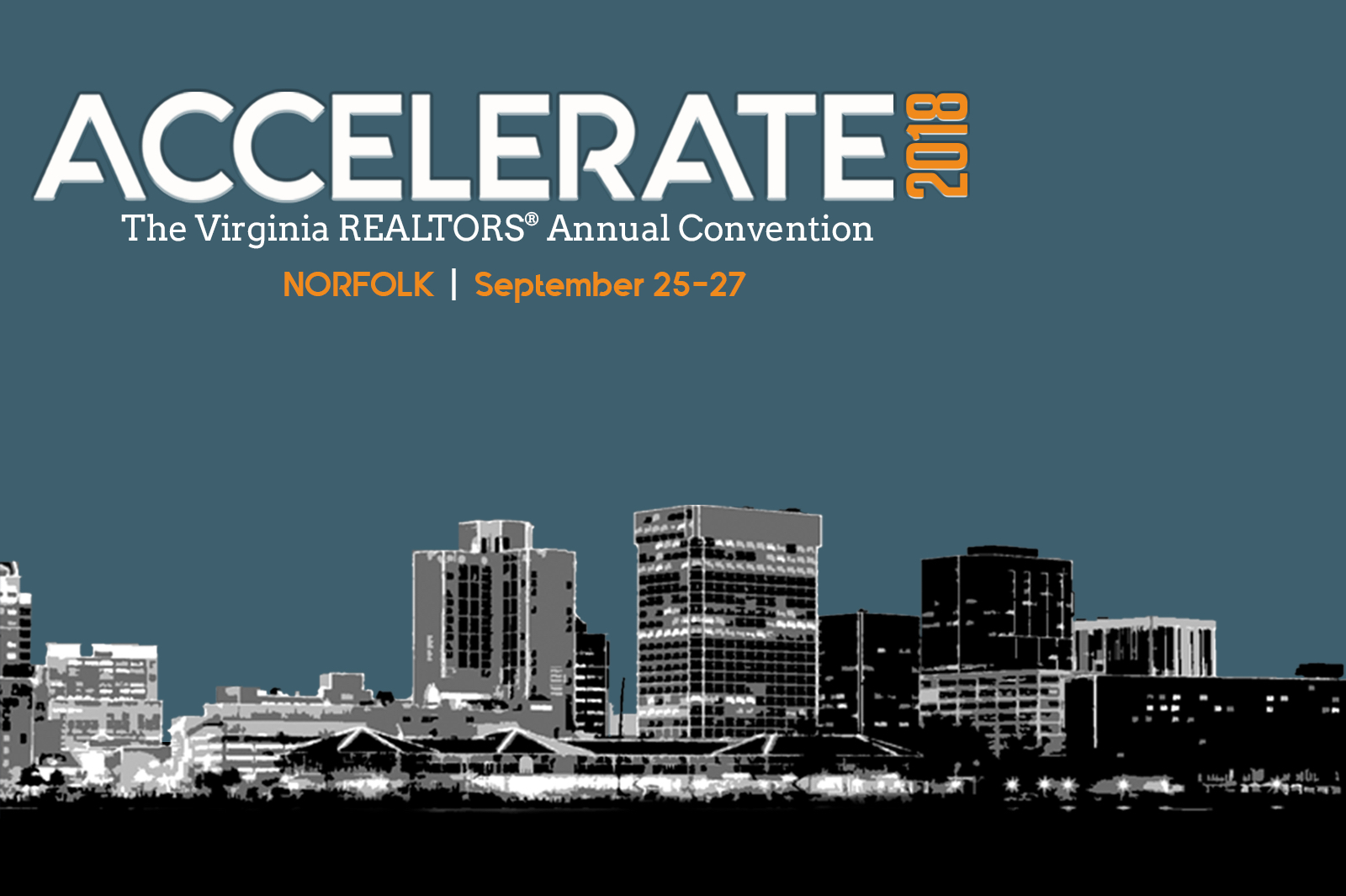 Registration for <strong>ACCELERATE 2018 </strong>: The Virginia REALTORS<sup>®</sup> Annual Convention is now open!