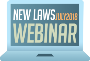 New Laws Webinar - July 2018