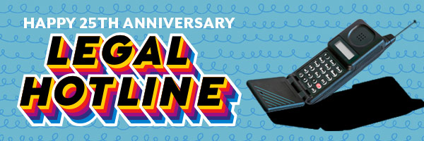 25 Years of Legal Hotlinel