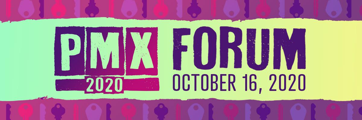 PMX Forum: October 16, 2020