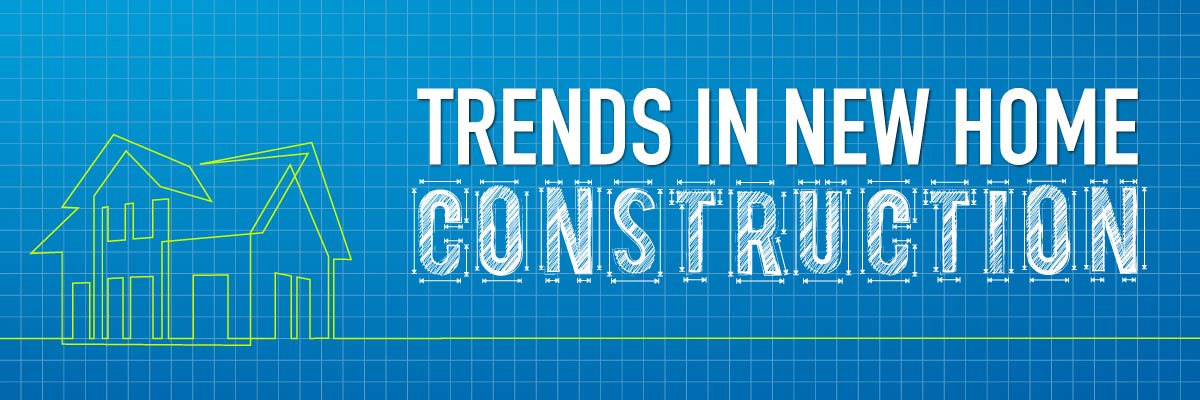 Trends in New Home Construction