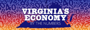 Virginia Economy By the Numbers: Looking at Economic Recovery