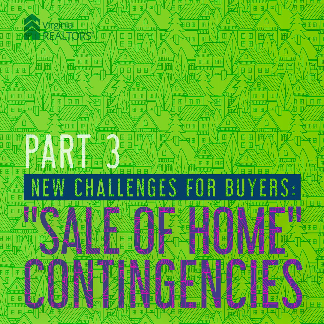 "New Challenges for Buyers: ""Sale of Home"" Contingencies"